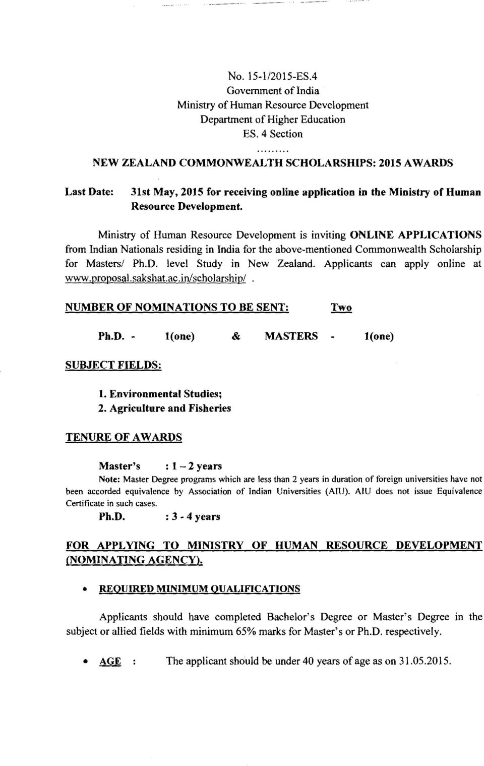 Ministry of Human Resource Development is inviting ONLINE APPLICATIONS from Indian Nationals residing in India for the above-mentioned Commonwealth Scholarship for Masters/ Ph.D. level Study in New Zealand.