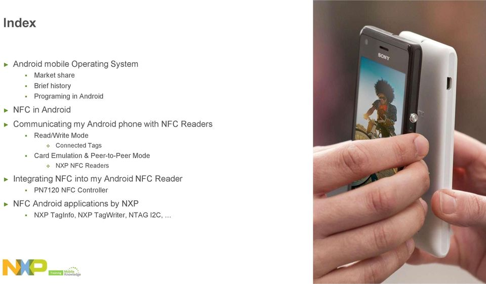 Card Emulation & Peer-to-Peer Mode NXP NFC Readers Integrating NFC into my Android NFC