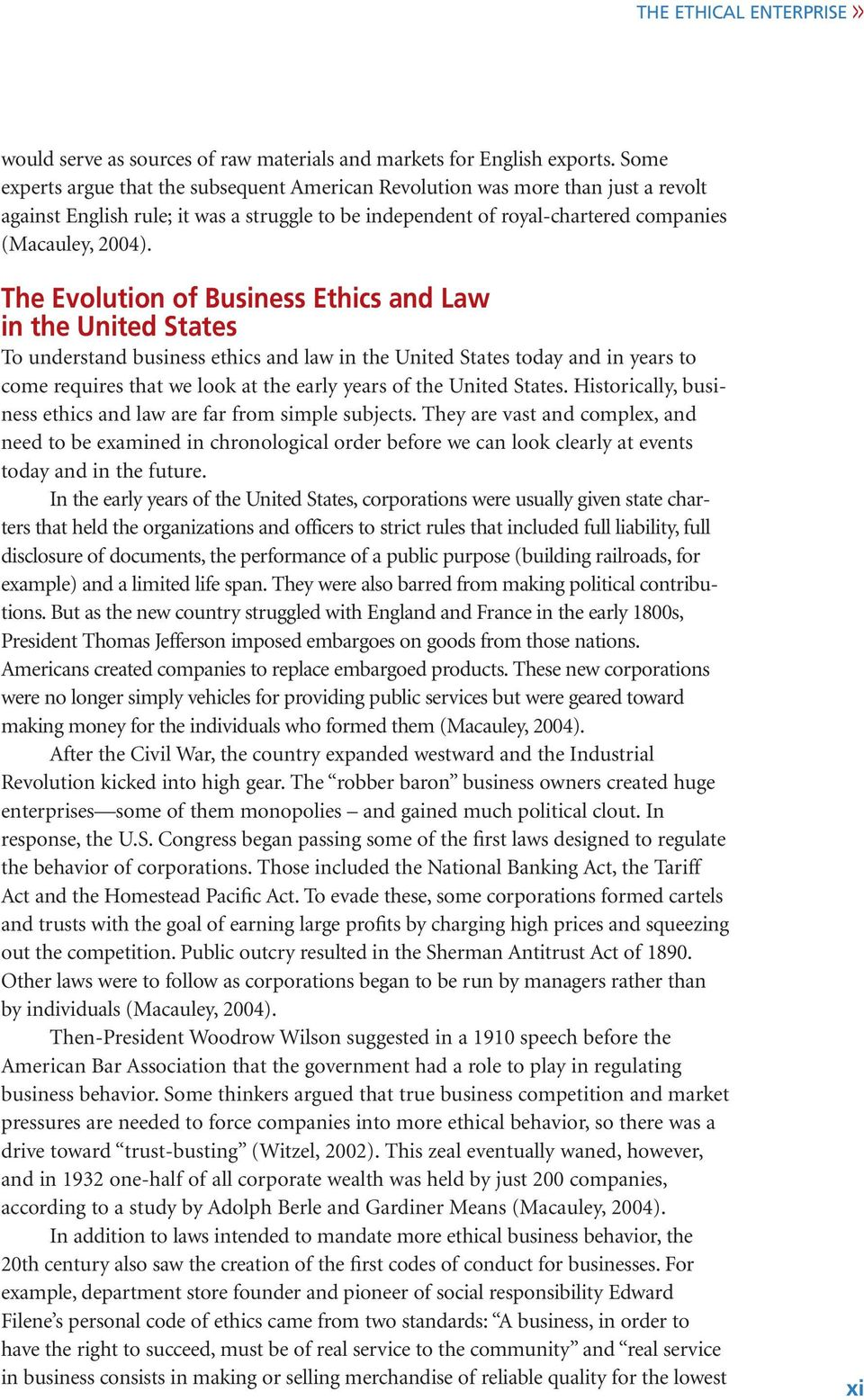The Evolution of Business Ethics and Law in the United States To understand business ethics and law in the United States today and in years to come requires that we look at the early years of the