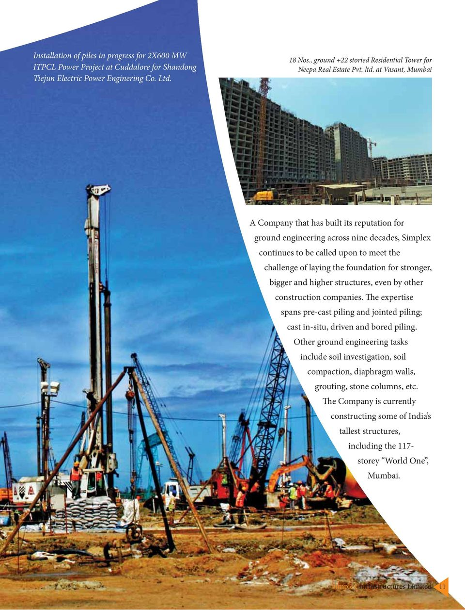 at Vasant, Mumbai A Company that has built its reputation for ground engineering across nine decades, Simplex continues to be called upon to meet the challenge of laying the foundation for stronger,