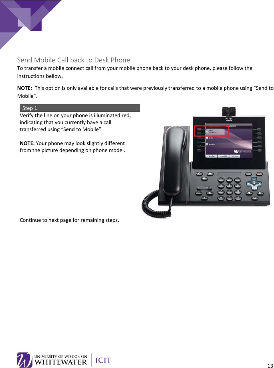 NOTE: This option is only available for calls that were previously transferred to a mobile phone using Send to Mobile.