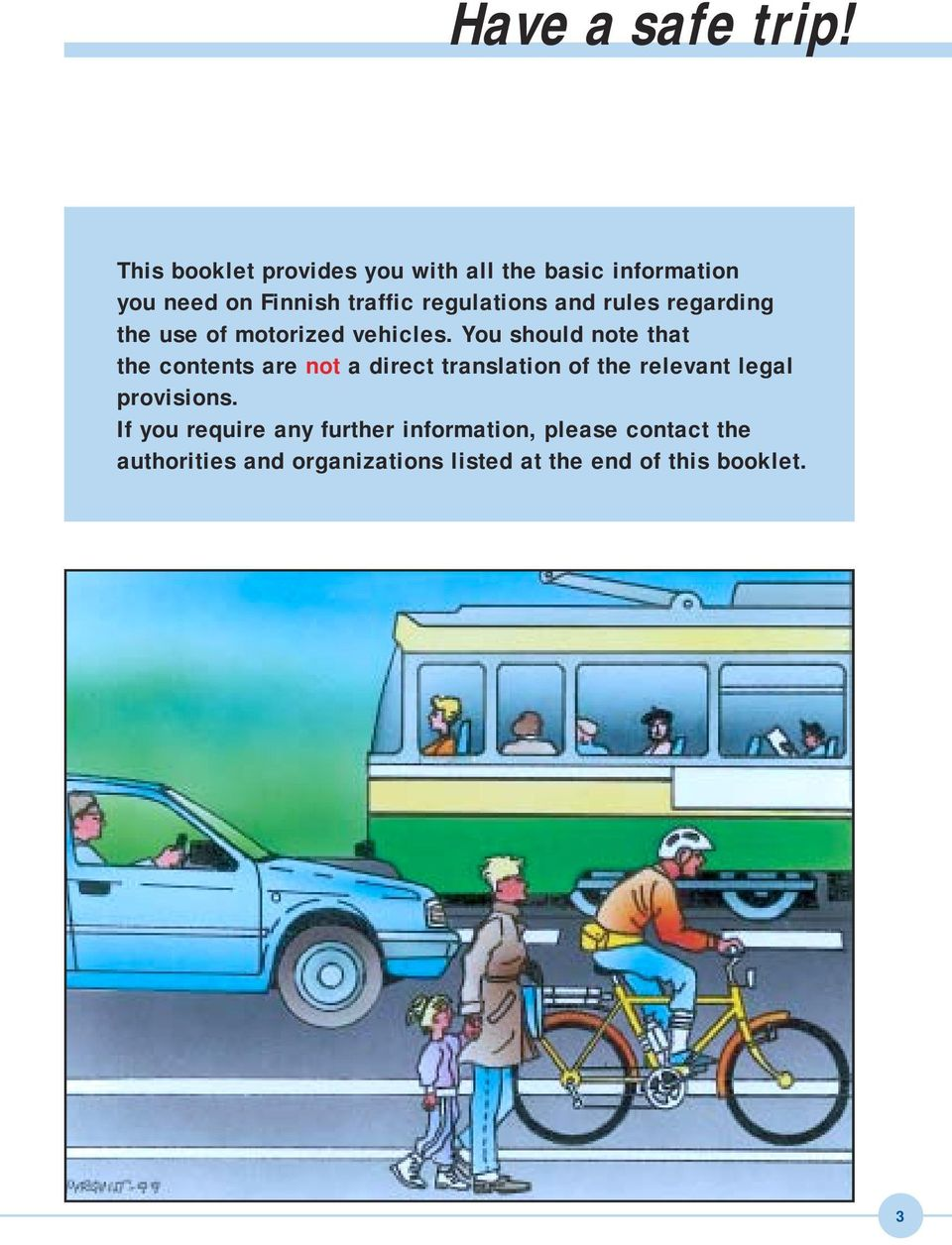 and rules regarding the use of motorized vehicles.