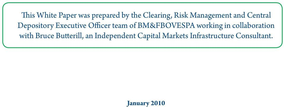 BM&FBOVESPA working in collaboration with Bruce Butterill,