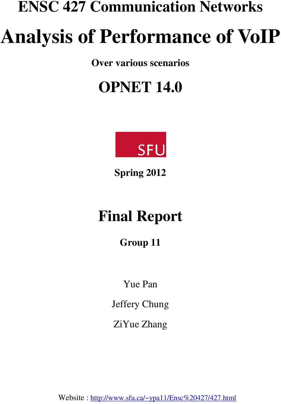 0 Spring 2012 Final Report Group 11 Yue Pan Jeffery