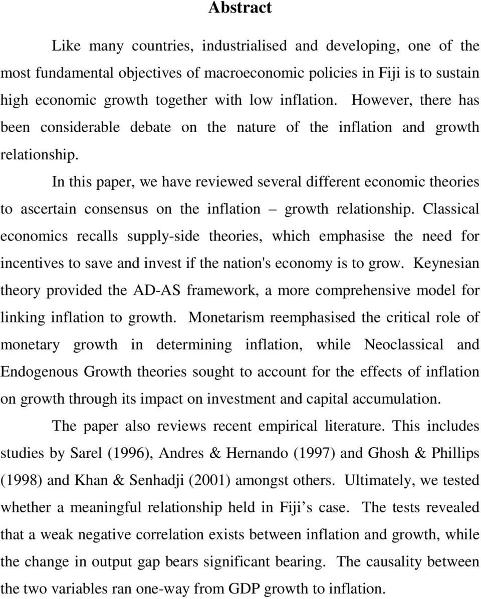 In this paper, we have reviewed several different economic theories to ascertain consensus on the inflation growth relationship.