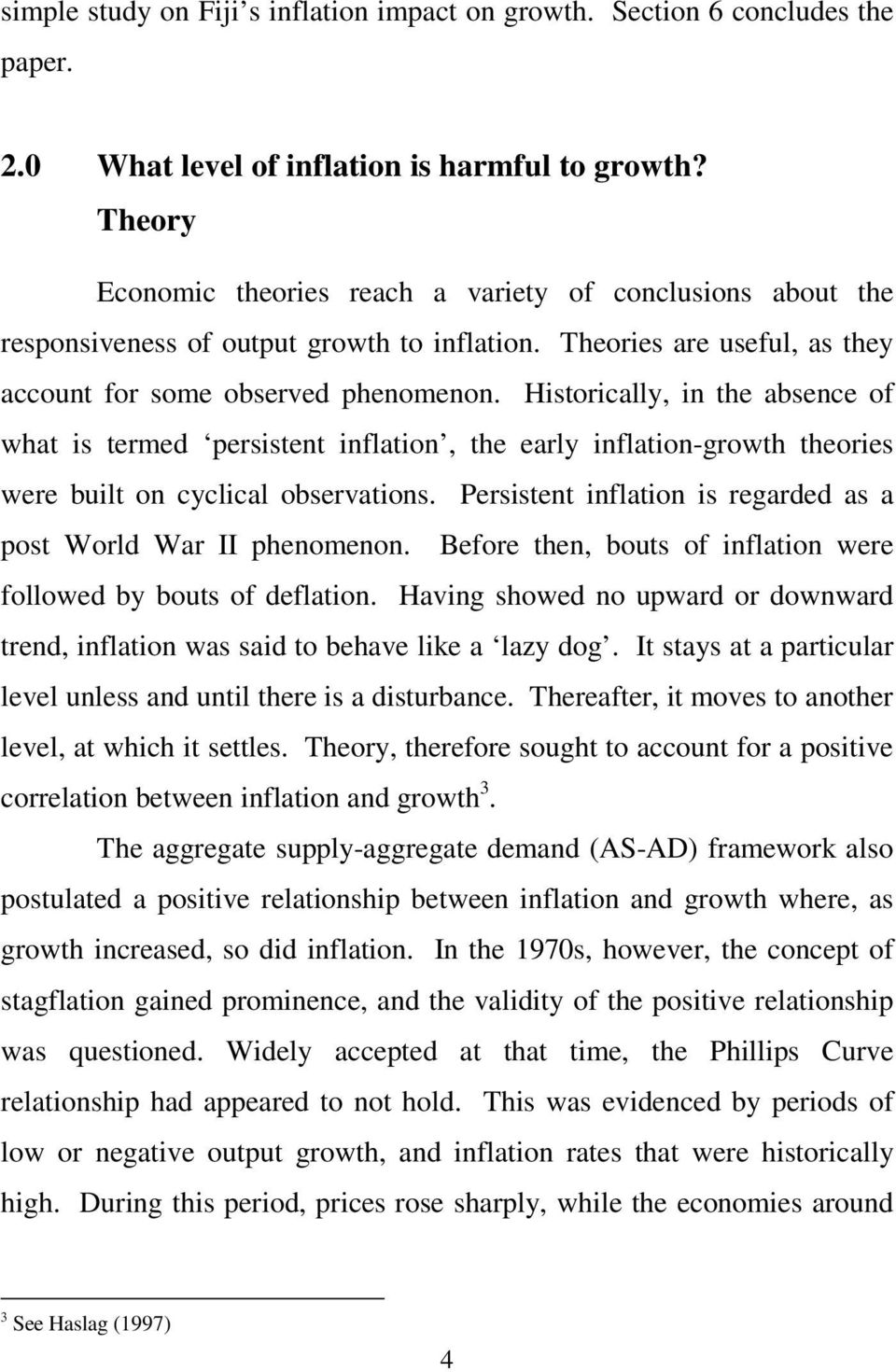 Historically, in the absence of what is termed persistent inflation, the early inflation-growth theories were built on cyclical observations.