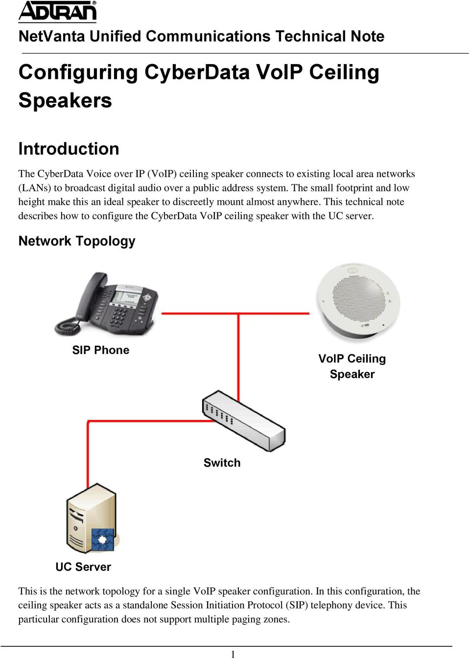 This technical note describes how to configure the CyberData VoIP ceiling speaker with the UC server.
