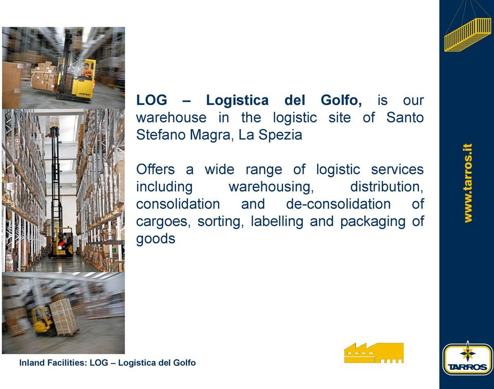 warehousing, distribution, consolidation and de-consolidation of cargoes,