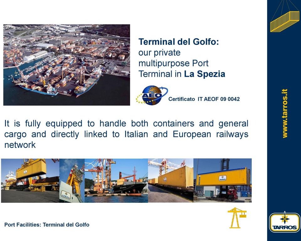 both containers and general cargo and directly linked to Italian