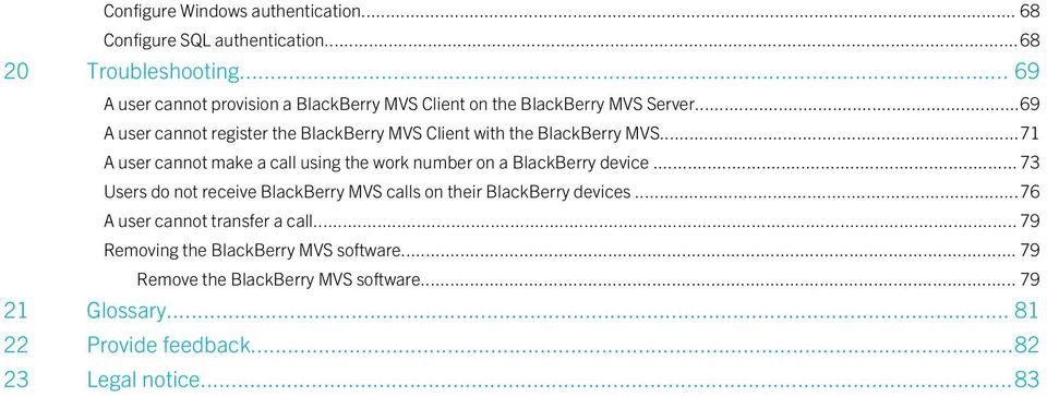 ..69 A user cannot register the BlackBerry MVS Client with the BlackBerry MVS.