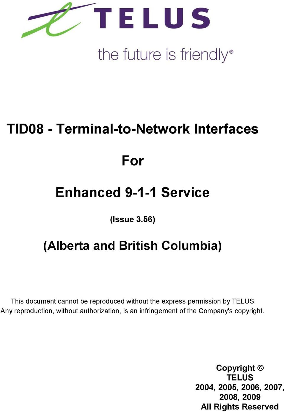 express permission by TELUS Any reproduction, without authorization, is an