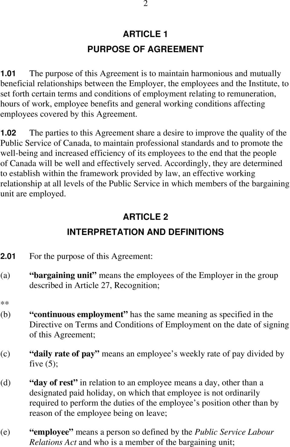 employment relating to remuneration, hours of work, employee benefits and general working conditions affecting employees covered by this Agreement. 1.