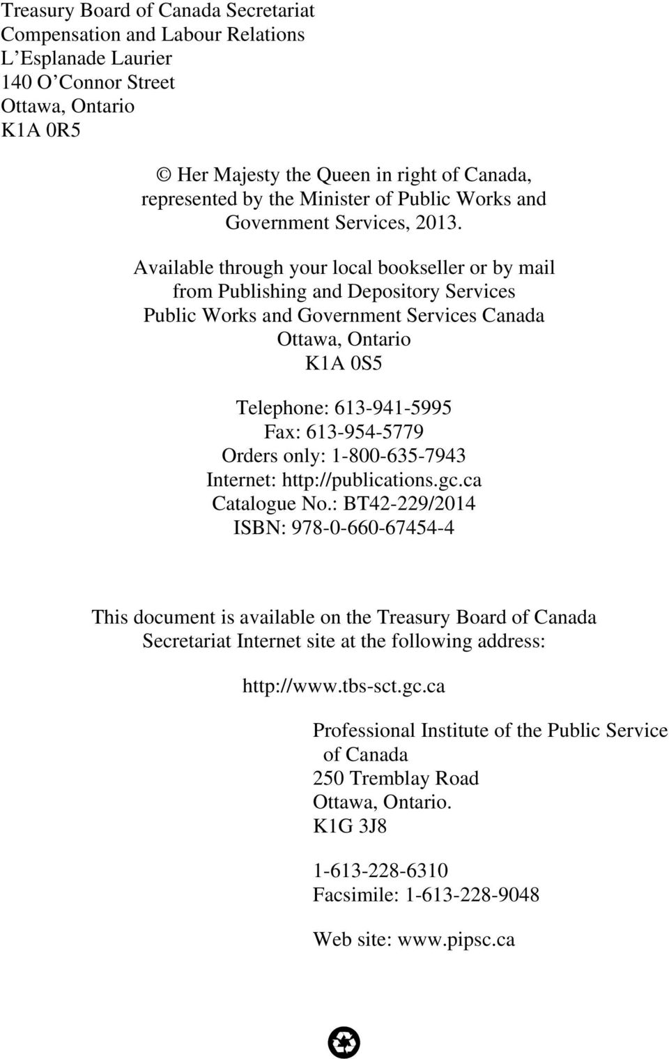 Available through your local bookseller or by mail from Publishing and Depository Services Public Works and Government Services Canada Ottawa, Ontario K1A 0S5 Telephone: 613-941-5995 Fax: