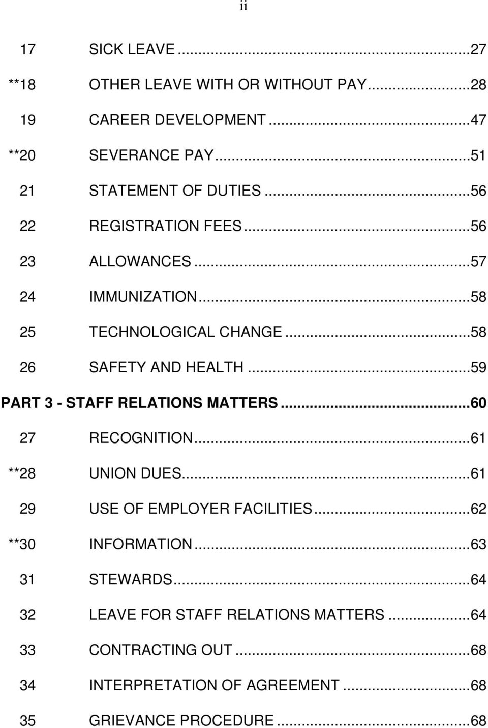 .. 59 PART 3 - STAFF RELATIONS MATTERS... 60 27 RECOGNITION... 61 **28 UNION DUES... 61 29 USE OF EMPLOYER FACILITIES... 62 **30 INFORMATION.