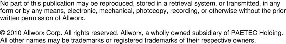 without the prior written permission of Allworx. 2010 Allworx Corp. All rights reserved.