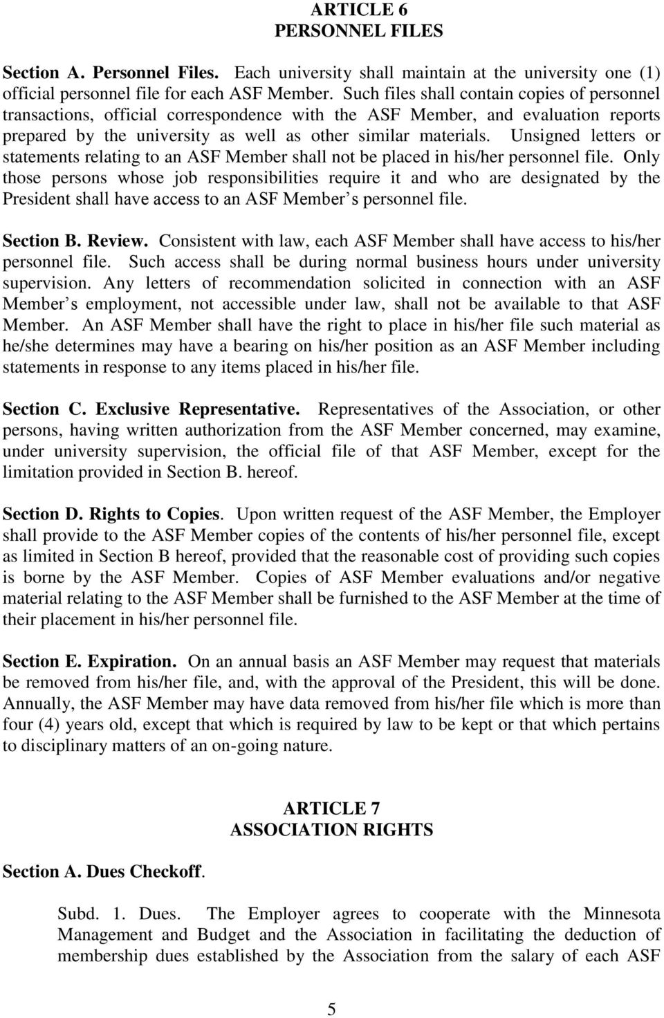 Unsigned letters or statements relating to an ASF Member shall not be placed in his/her personnel file.