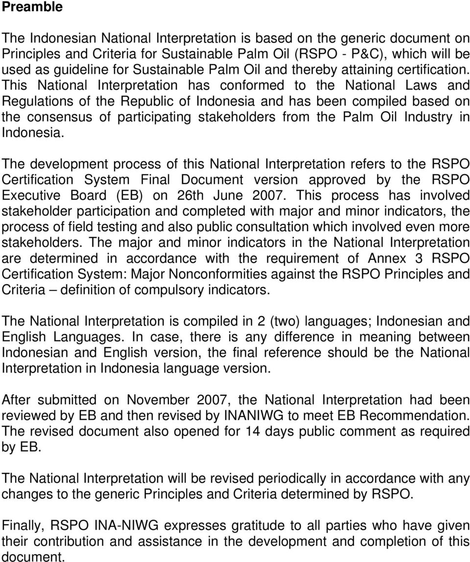 This National Interpretation has conformed to the National Laws and Regulations of the Republic of Indonesia and has been compiled based on the consensus of participating stakeholders from the Palm