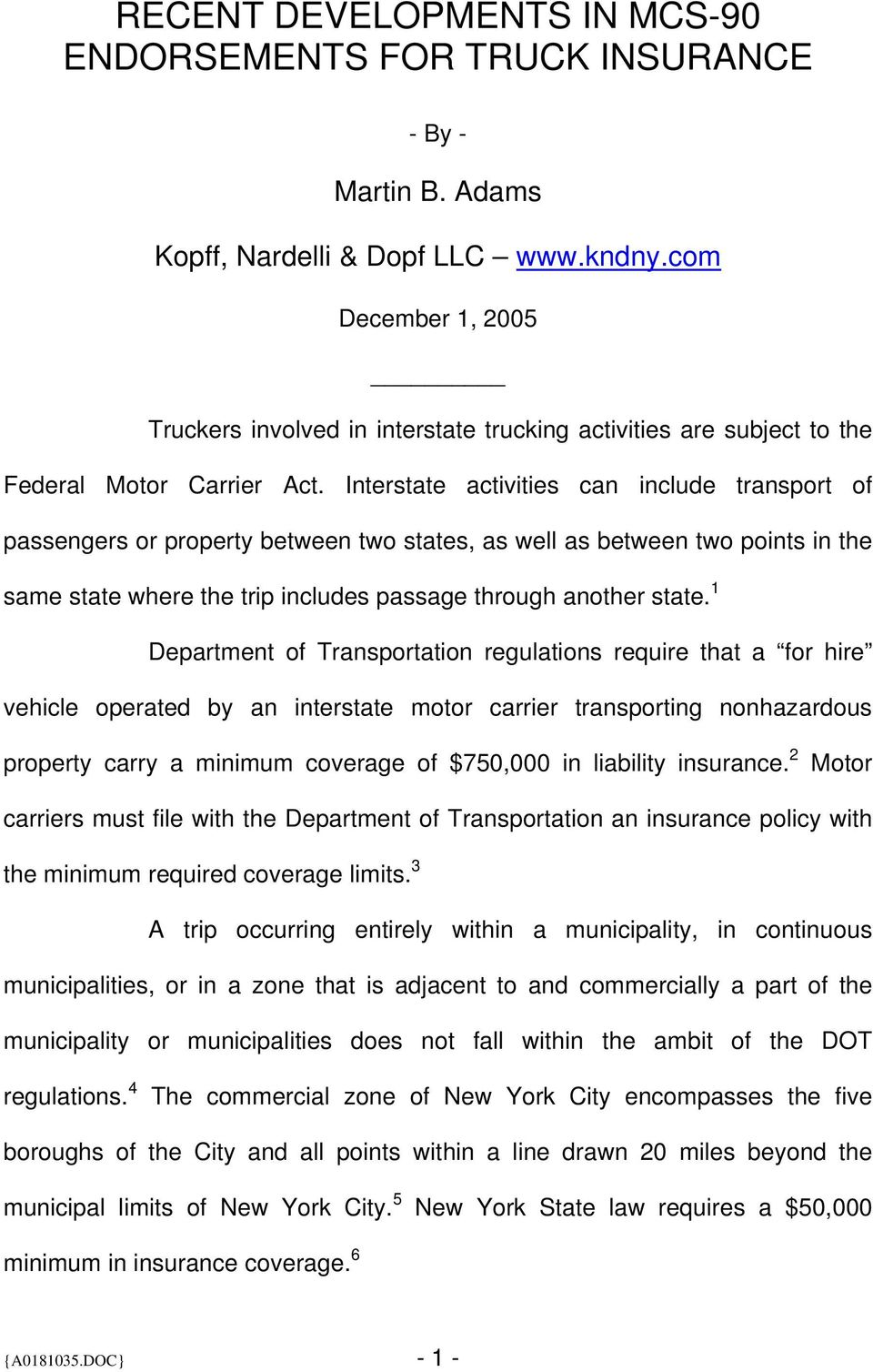 Interstate activities can include transport of passengers or property between two states, as well as between two points in the same state where the trip includes passage through another state.