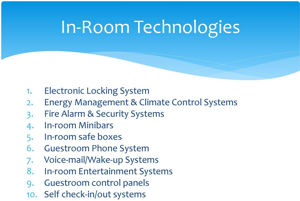 In-room Minibars 5. In-room safe boxes 6. Guestroom Phone System 7.