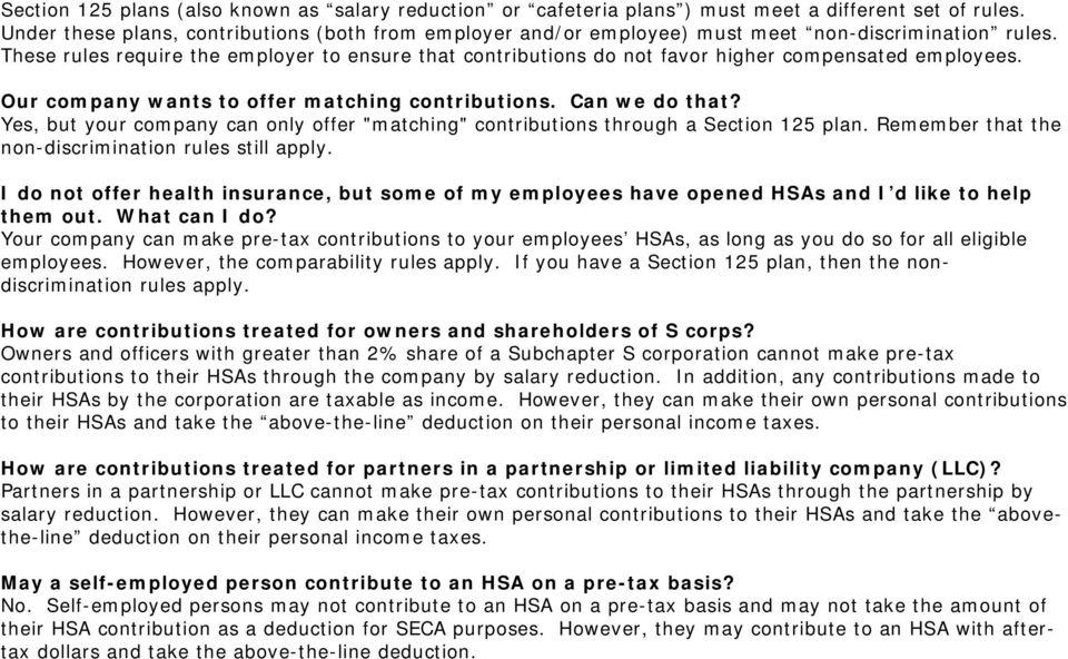 These rules require the employer to ensure that contributions do not favor higher compensated employees. Our company wants to offer matching contributions. Can we do that?