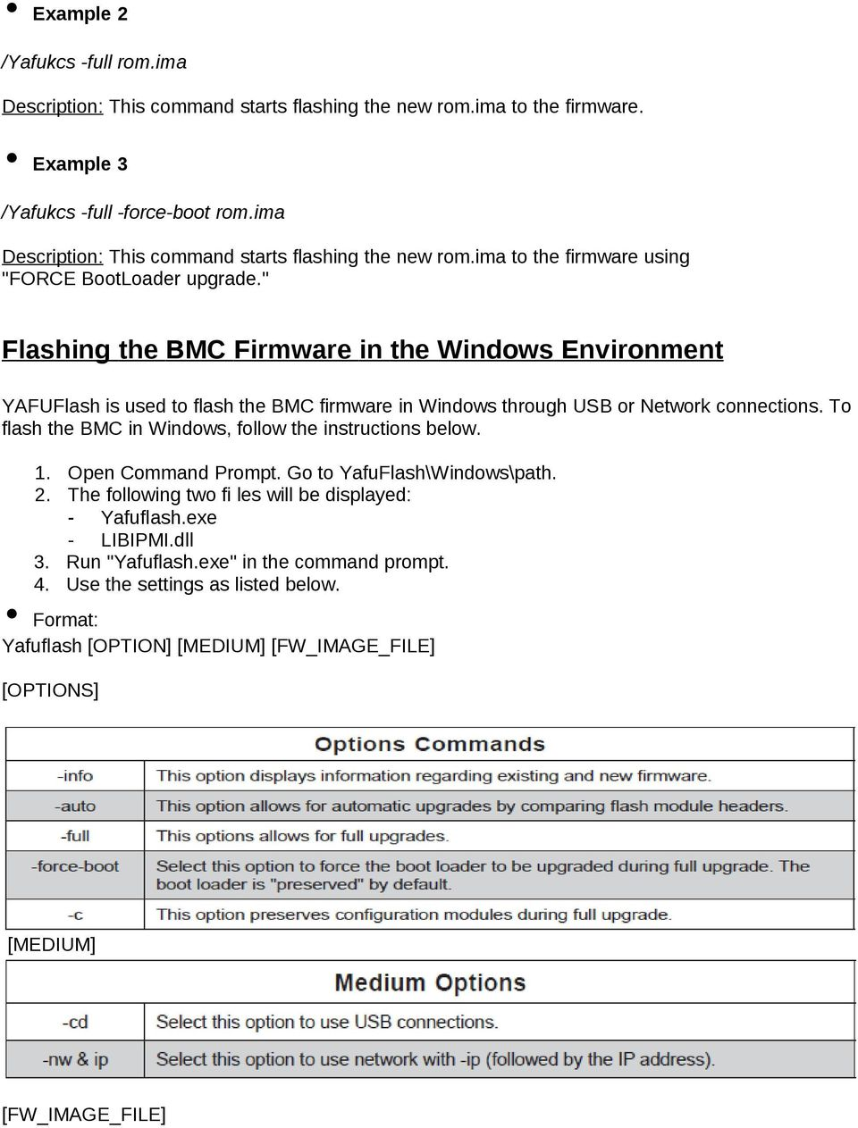 """ Flashing the BMC Firmware in the Windows Environment YAFUFlash is used to flash the BMC firmware in Windows through USB or Network connections."