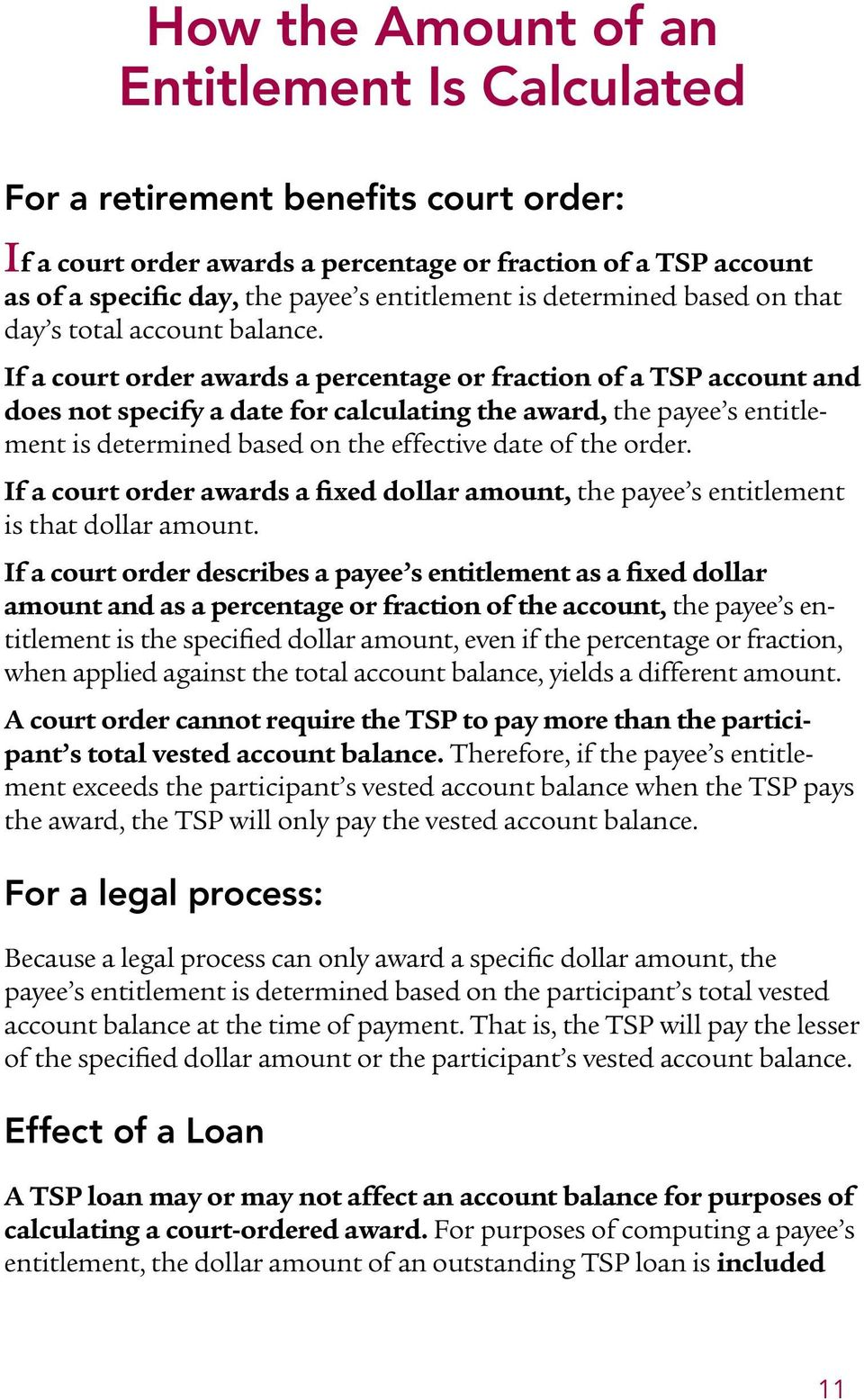 If a court order awards a percentage or fraction of a TSP account and does not specify a date for calculating the award, the payee s entitlement is determined based on the effective date of the order.