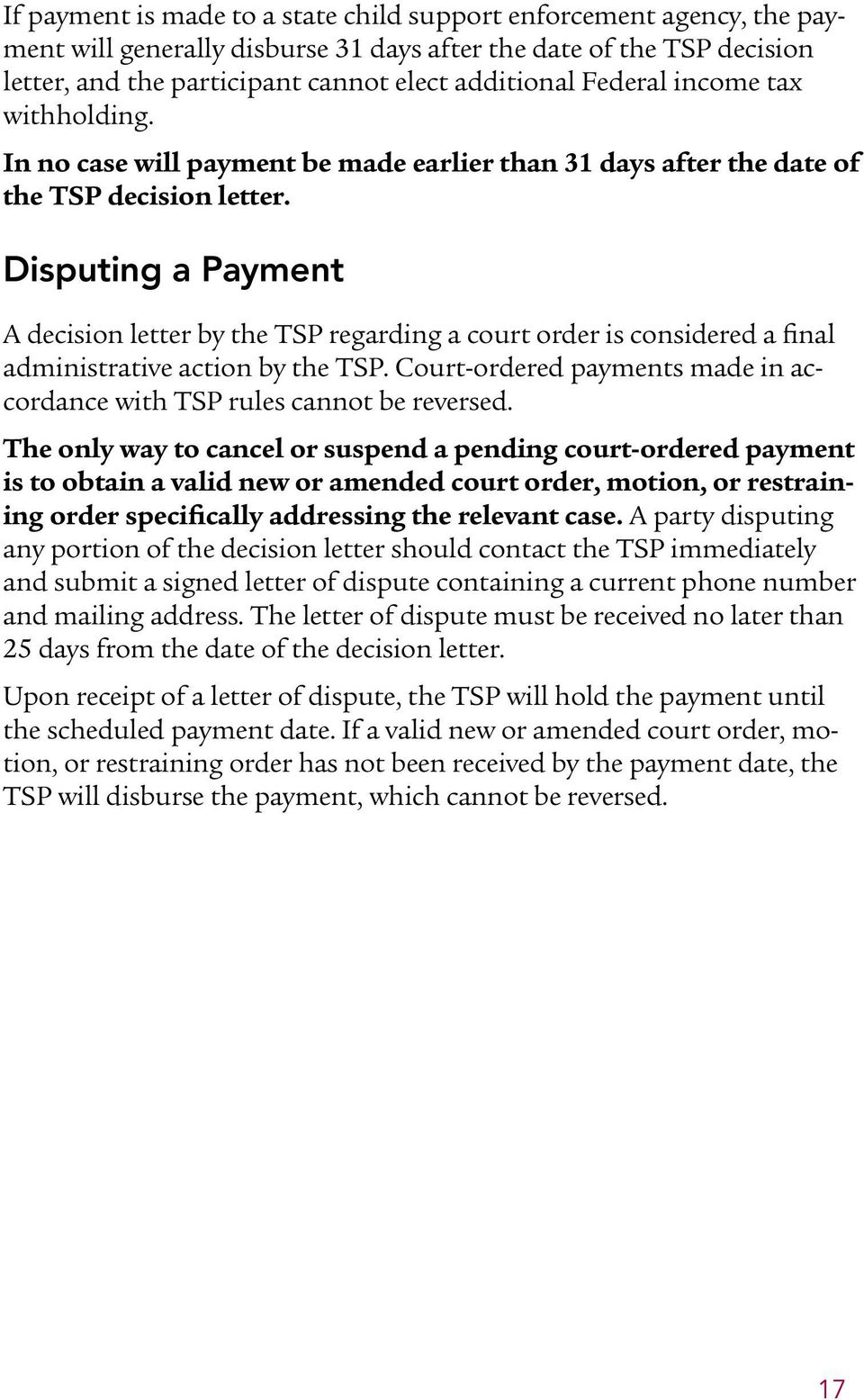 Disputing a Payment A decision letter by the TSP regarding a court order is considered a final administrative action by the TSP.