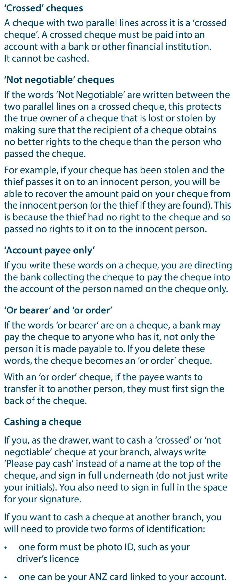the recipient of a cheque obtains no better rights to the cheque than the person who passed the cheque.