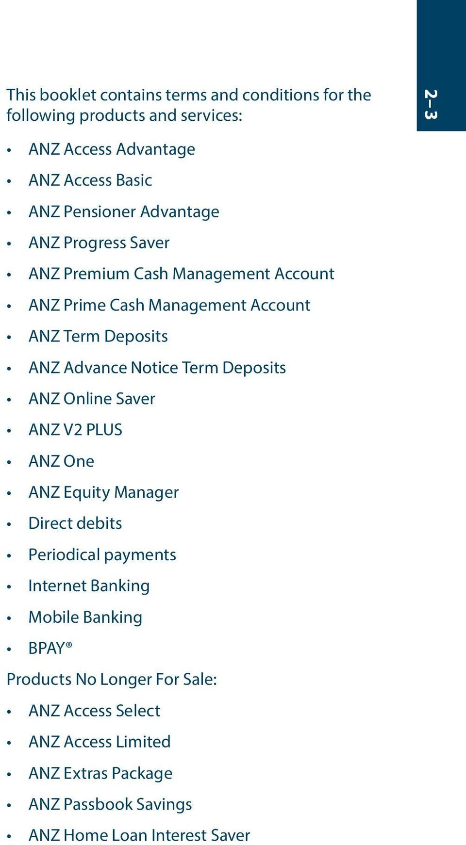 Advance Notice Term Deposits ANZ Online Saver ANZ V2 PLUS ANZ One ANZ Equity Manager Direct debits Periodical payments Internet Banking