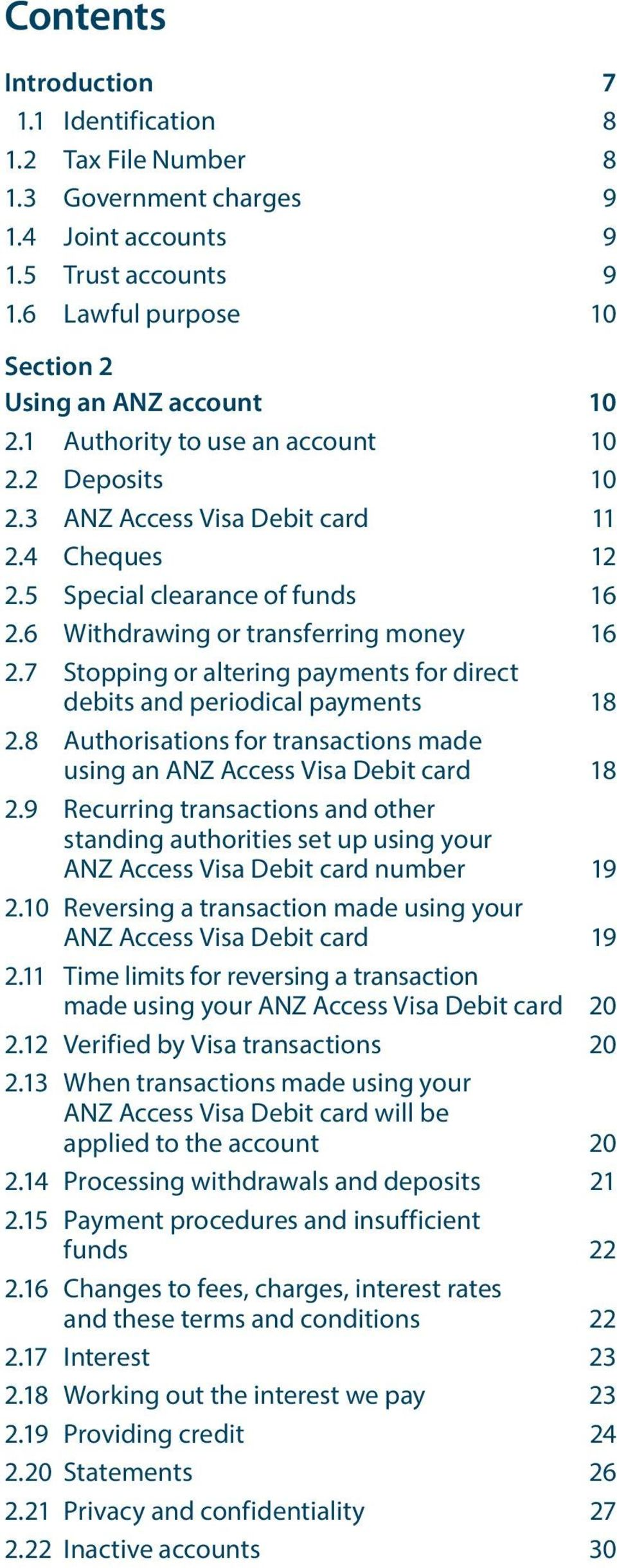 7 Stopping or altering payments for direct debits and periodical payments 18 2.8 Authorisations for transactions made using an ANZ Access Visa Debit card 18 2.