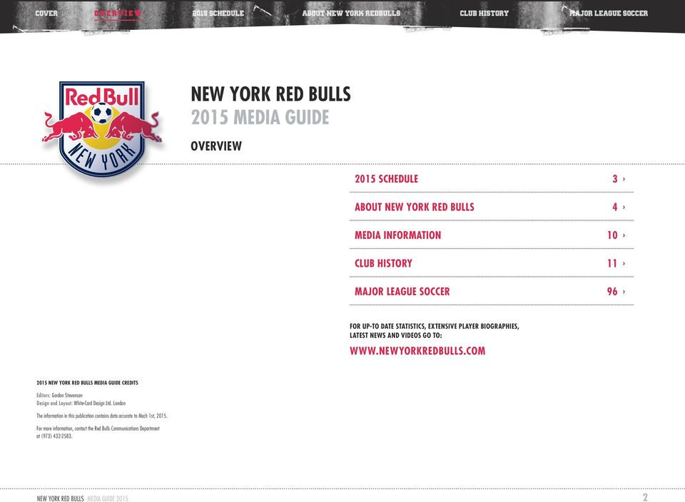 COM 2015 NEW YORK RED BULLS MEDIA GUIDE CREDITS Editors: Gordon Stevenson Design and Layout: White-Card Design Ltd.