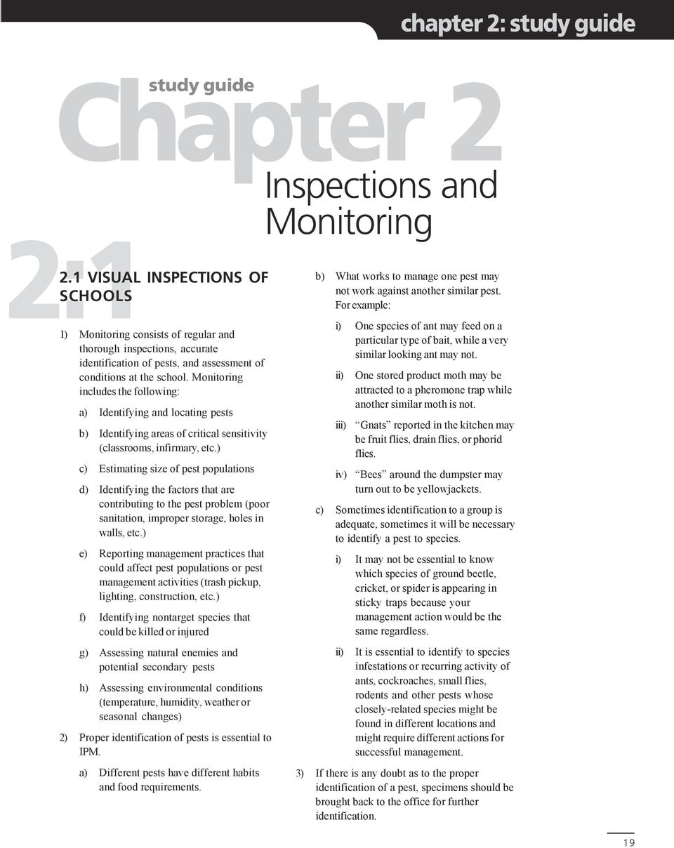 Monitoring includes the following: a) Identifying and locating pests b) Identifying areas of critical sensitivity (classrooms, infirmary, etc.