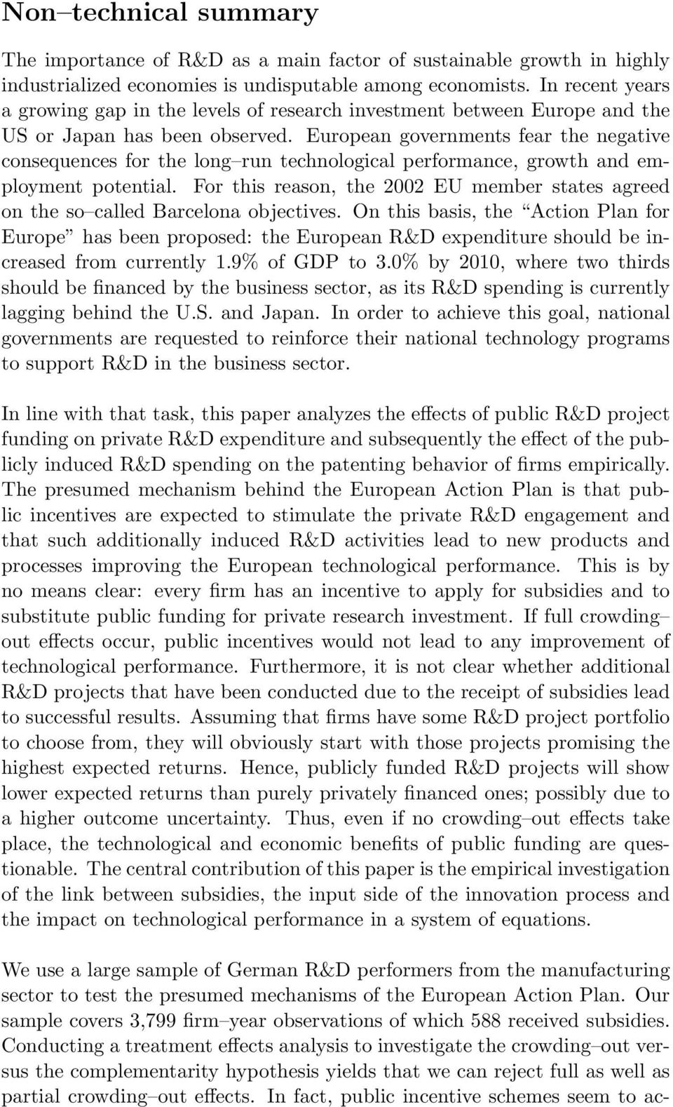European governments fear the negative consequences for the long run technological performance, growth and employment potential.