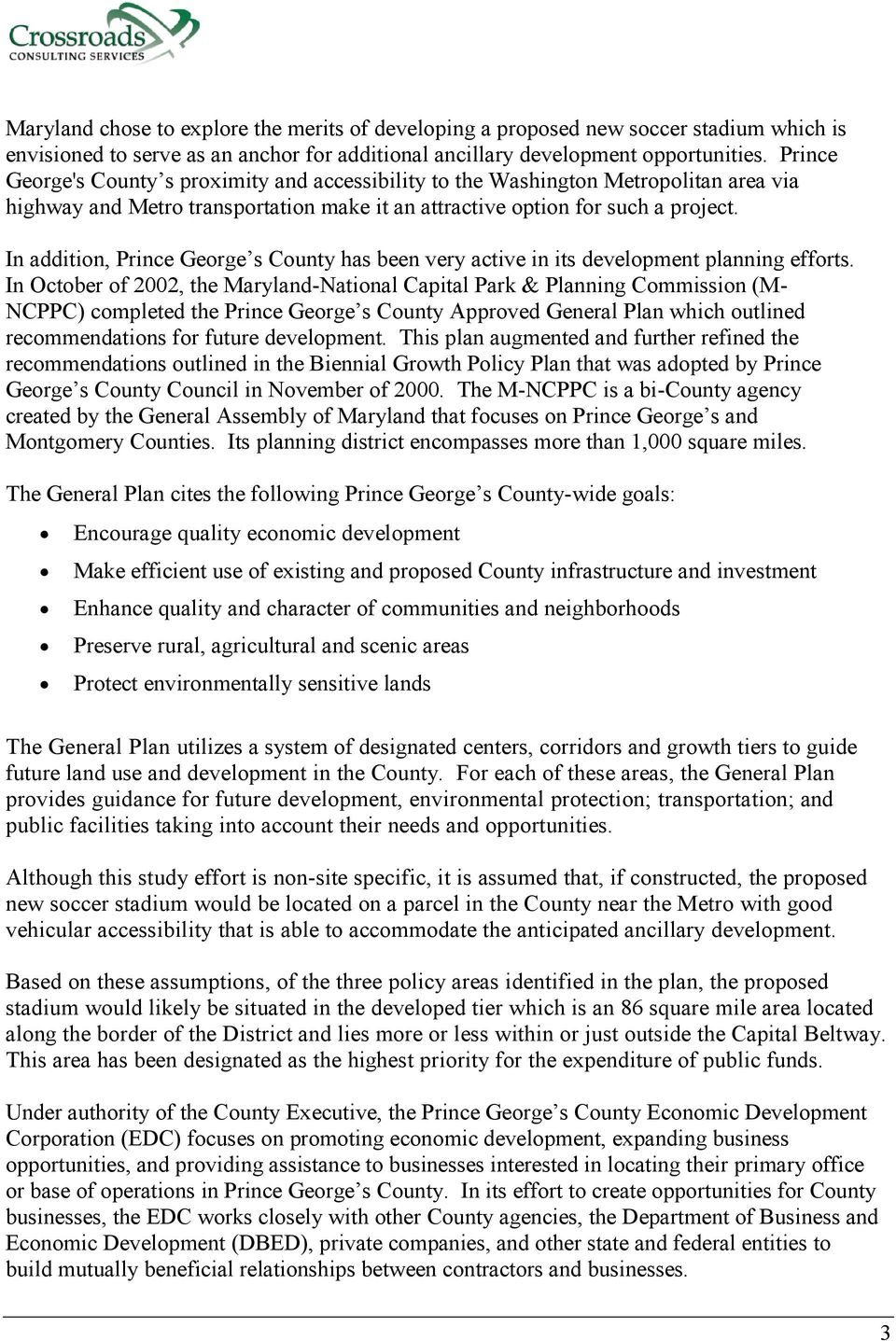 In addition, Prince George s County has been very active in its development planning efforts.