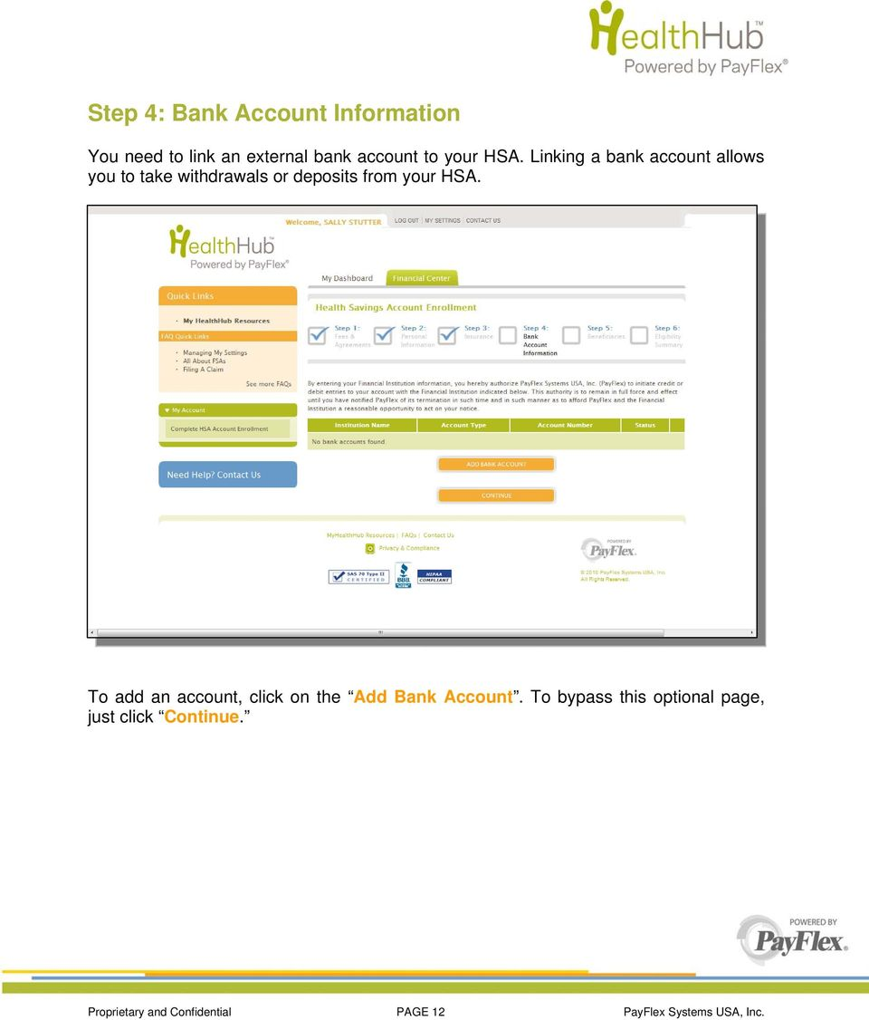 HSA. To add an account, click on the Add Bank Account.