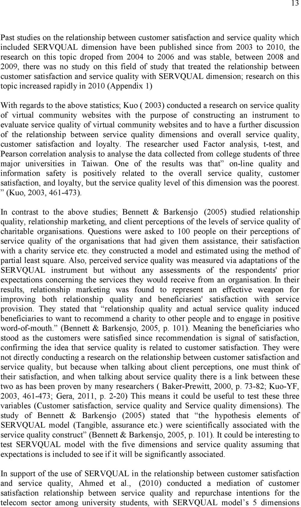 dimension; research on this topic increased rapidly in 2010 (Appendix 1) With regards to the above statistics; Kuo ( 2003) conducted a research on service quality of virtual community websites with
