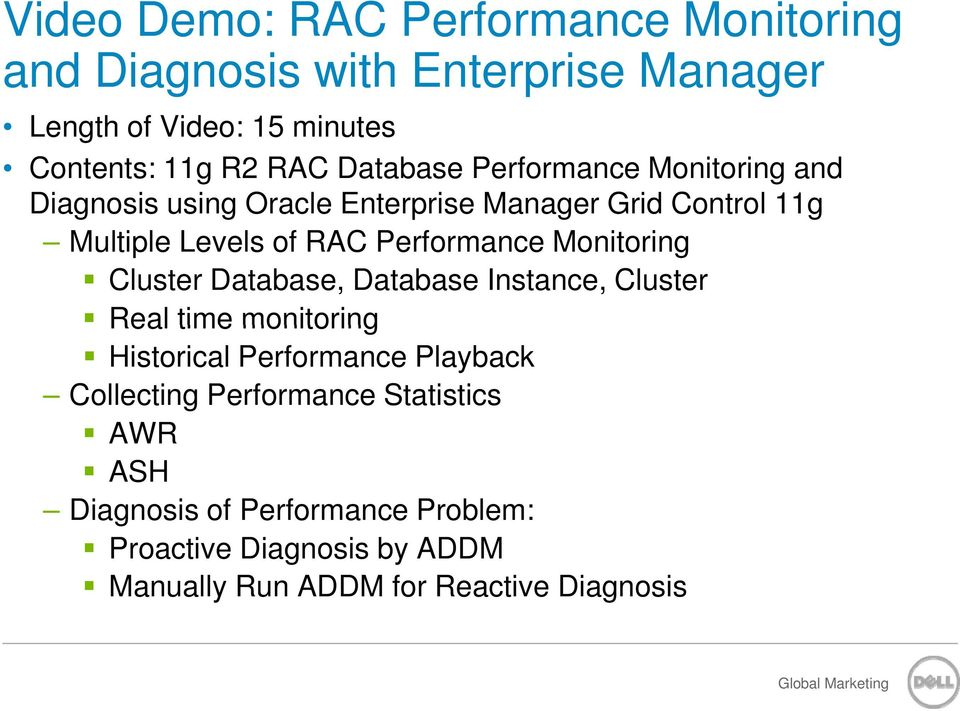 Performance Monitoring Cluster Database, Database Instance, Cluster Real time monitoring Historical Performance Playback