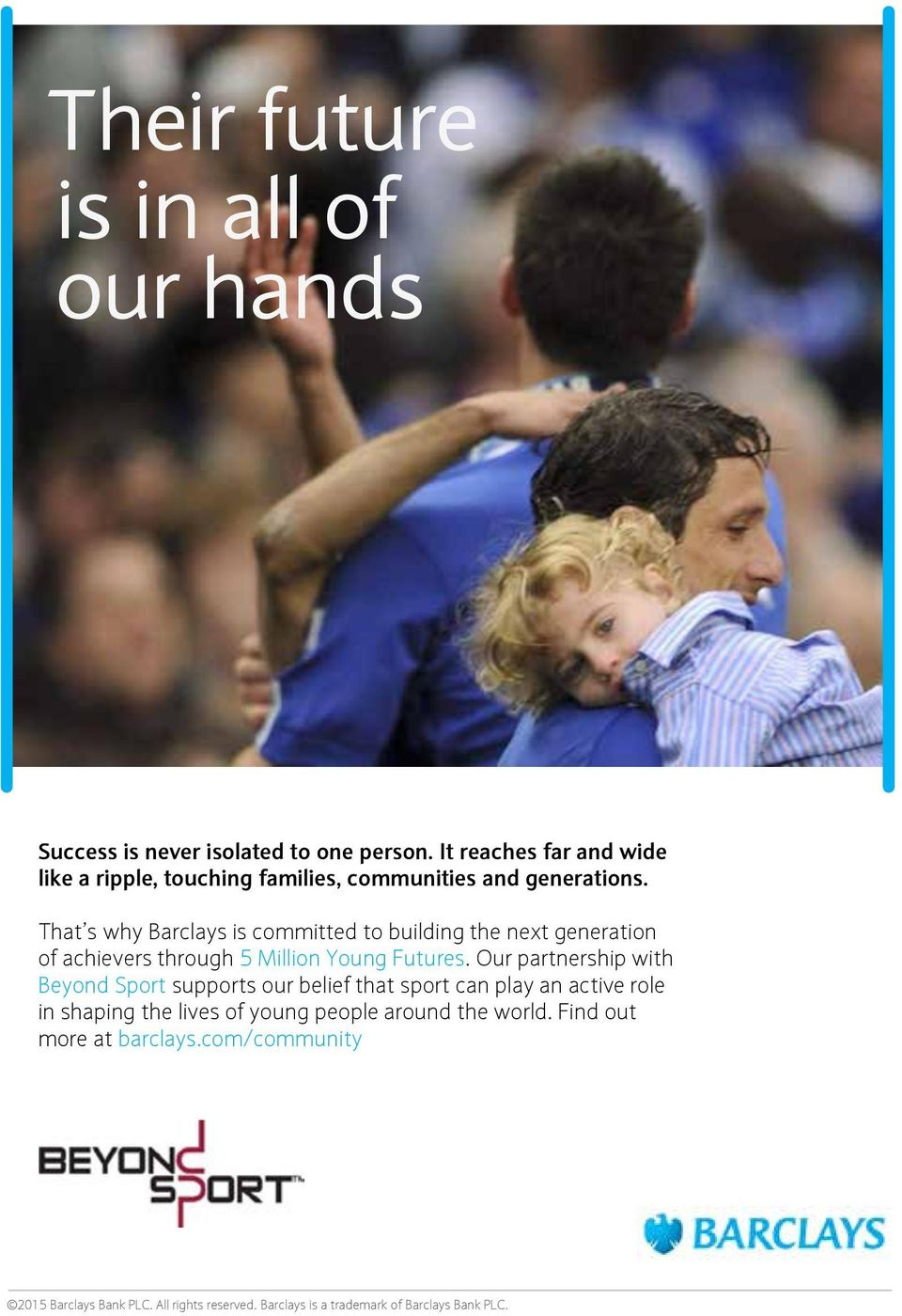 That s why Barclays is committed to building the next generation of achievers through 5 Million Young Futures.