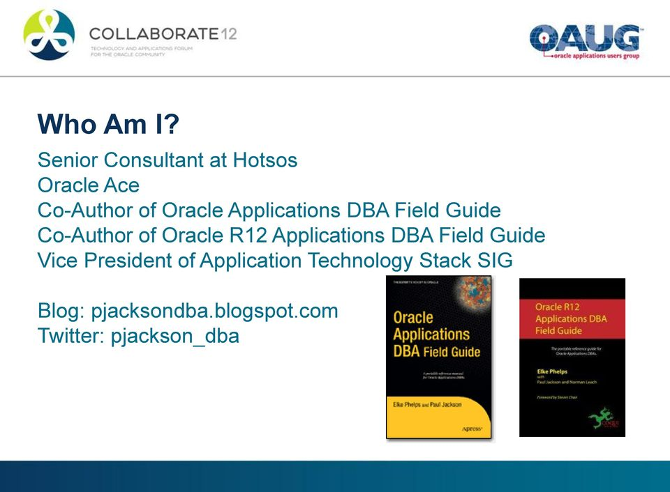Applications DBA Field Guide Co-Author of Oracle R12