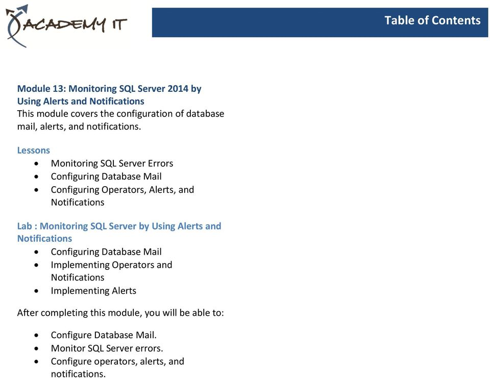Monitoring SQL Server Errors Configuring Database Mail Configuring Operators, Alerts, and Lab : Monitoring SQL