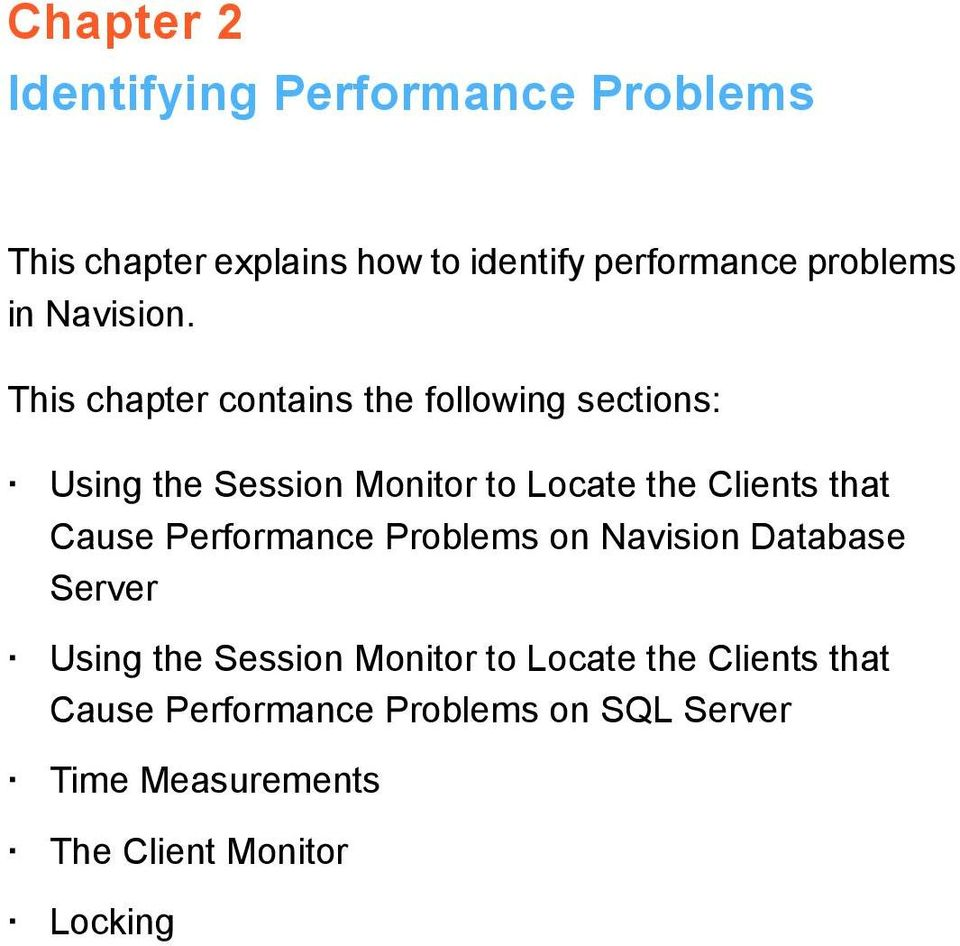 This chapter contains the following sections: Using the Session Monitor to Locate the Clients that