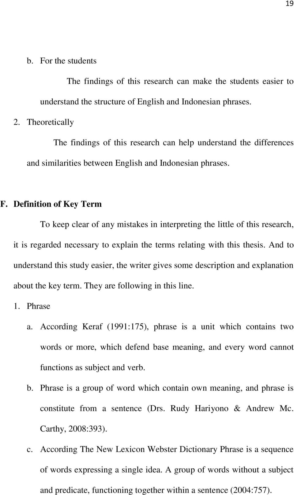 Definition of Key Term To keep clear of any mistakes in interpreting the little of this research, it is regarded necessary to explain the terms relating with this thesis.