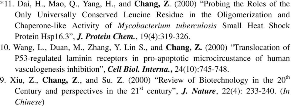 Protein Chem., 19(4):319-326. 10. Wang, L., Duan, M., Zhang, Y. Lin S., and Chang, Z.
