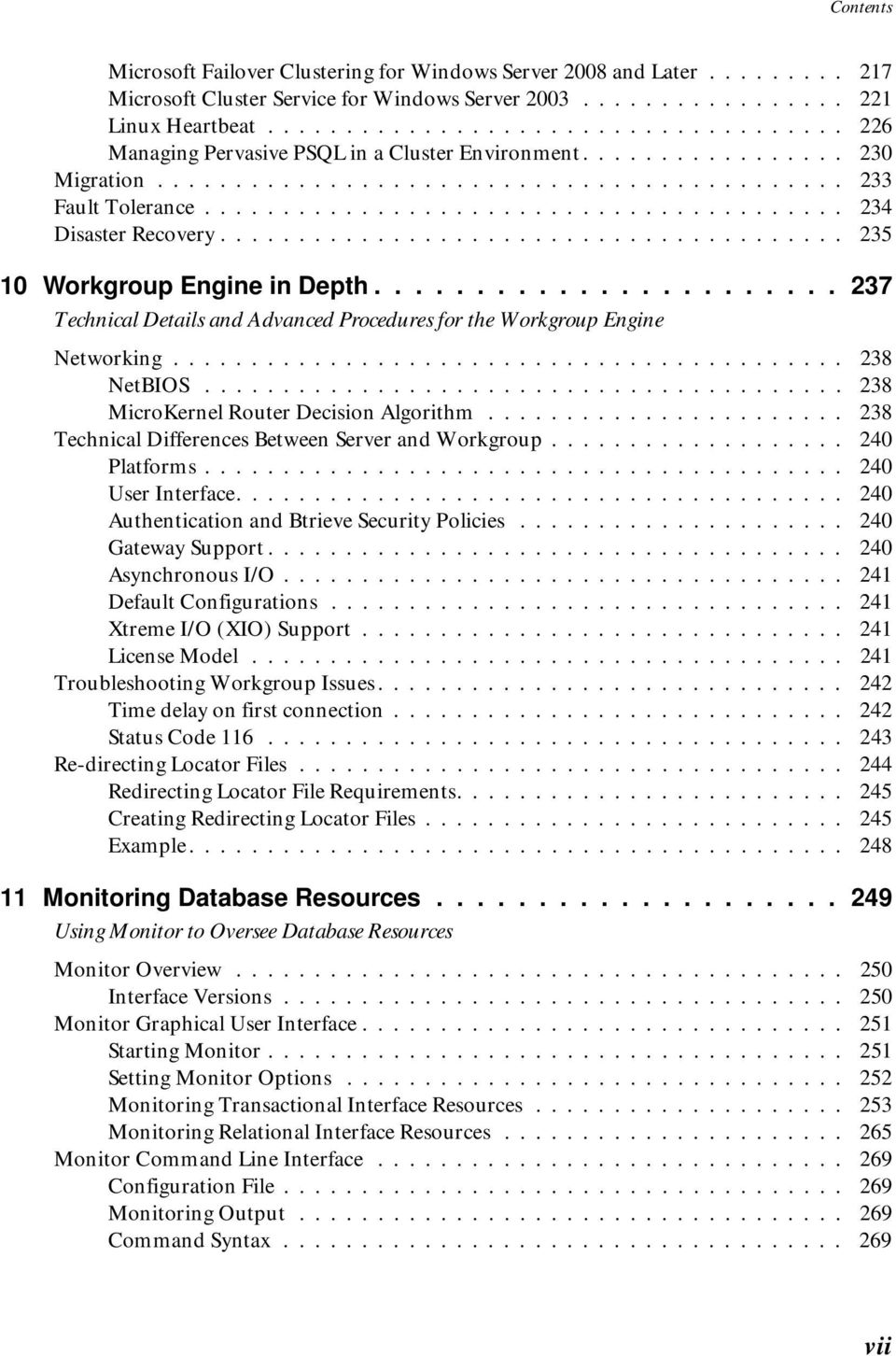 ........................................ 234 Disaster Recovery........................................ 235 10 Workgroup Engine in Depth.