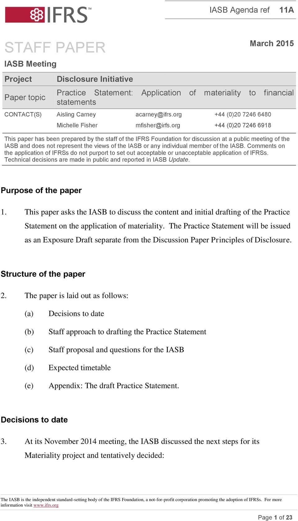 org +44 (0)20 7246 6918 This paper has been prepared by the staff of the IFRS Foundation for discussion at a public meeting of the IASB and does not represent the views of the IASB or any individual
