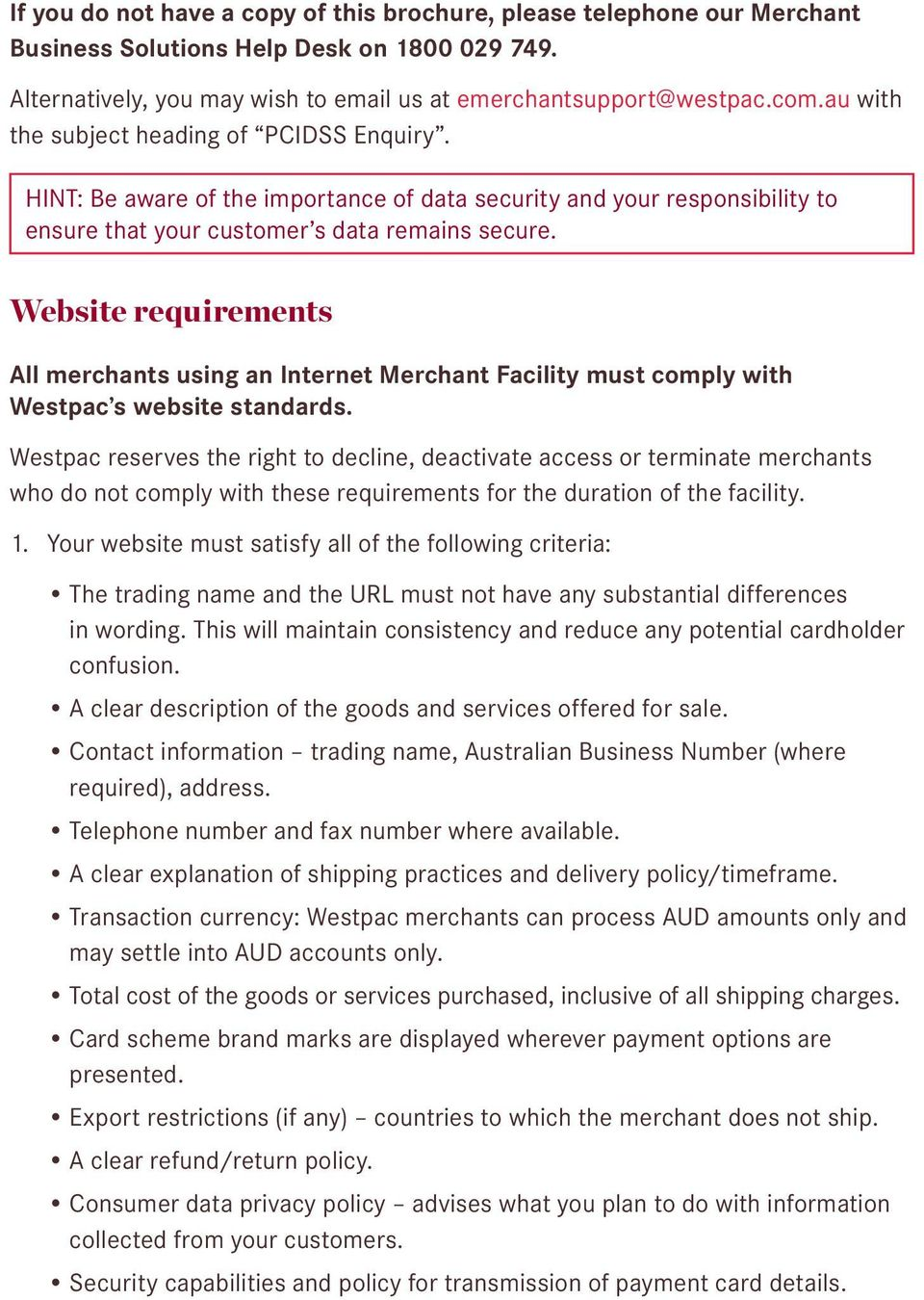 Website requirements All merchants using an Internet Merchant Facility must comply with Westpac s website standards.