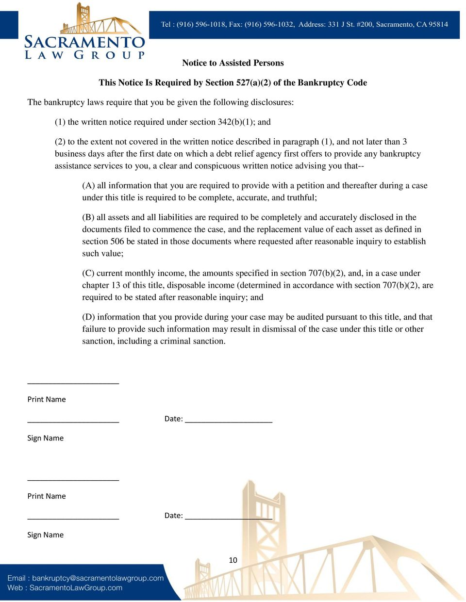first offers to provide any bankruptcy assistance services to you, a clear and conspicuous written notice advising you that-- (A) all information that you are required to provide with a petition and