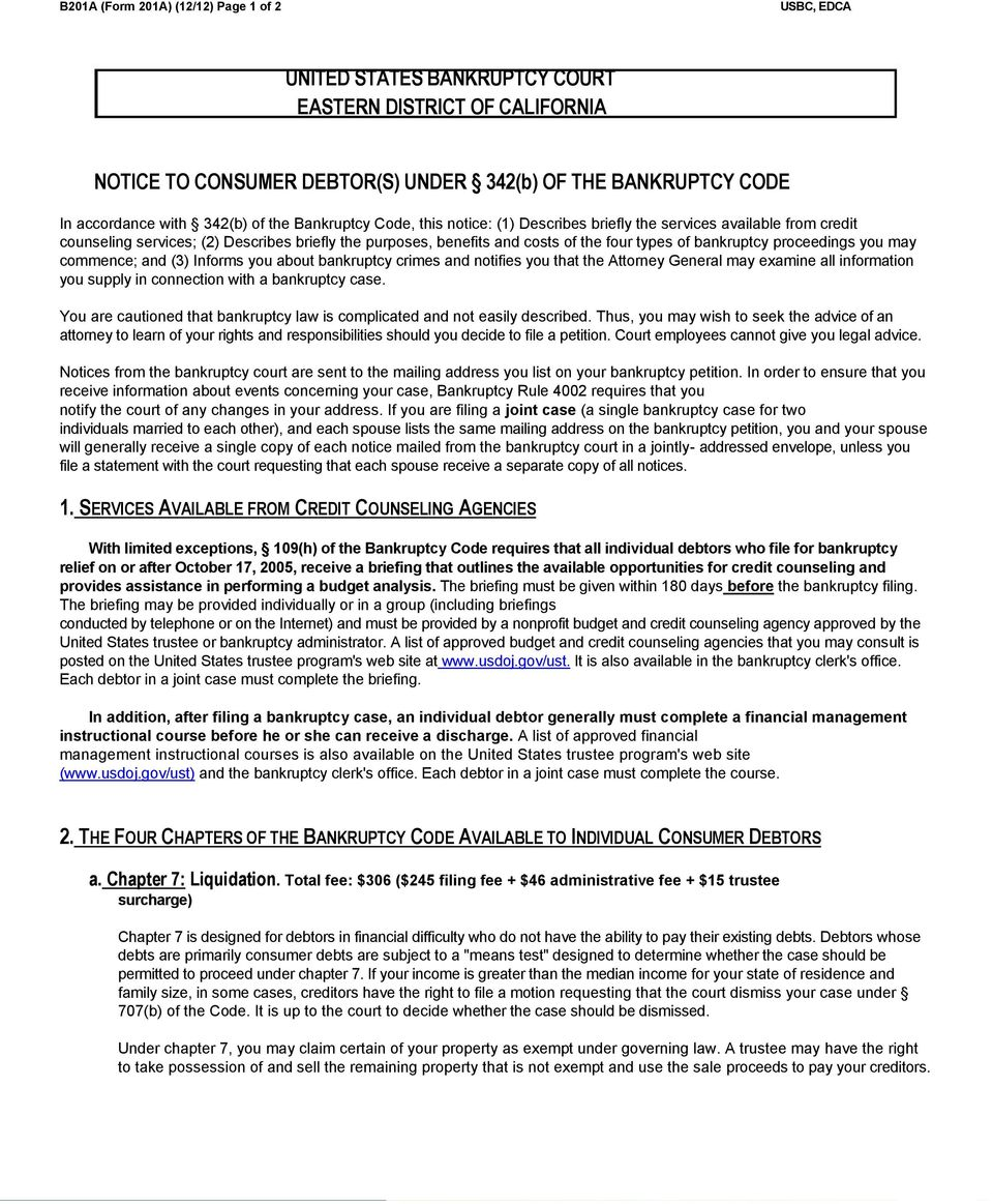 bankruptcy proceedings you may commence; and (3) Informs you about bankruptcy crimes and notifies you that the Attorney General may examine all information you supply in connection with a bankruptcy