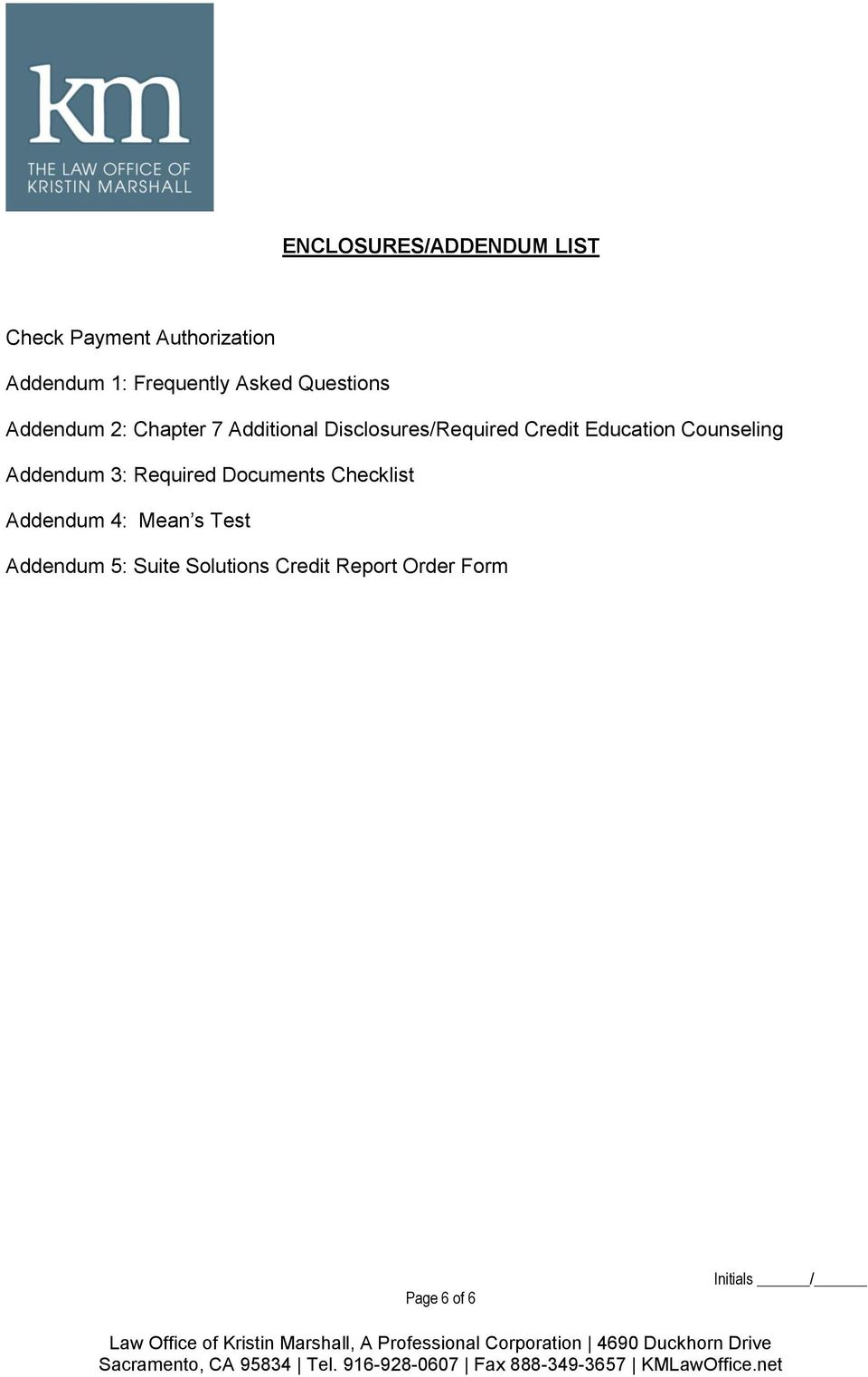 Mean s Test Addendum 5: Suite Solutions Credit Report Order Form Page 6 of 6 Initials / Law Office of Kristin