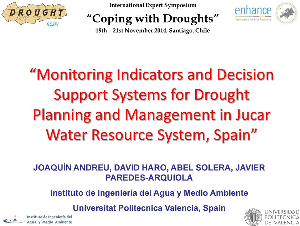 Jucar Water Resource System, Spain JOAQUÍN ANDREU, DAVID HARO, ABEL SOLERA, JAVIER PAREDES